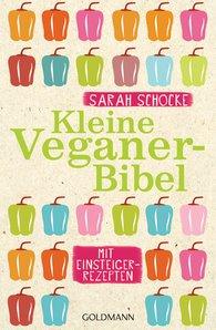 Sarah  Schocke - Kleine Veganer-Bibel