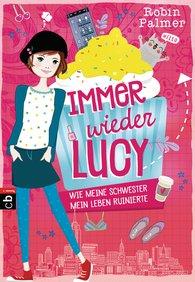 Robin  Palmer - Immer wieder Lucy - Wie meine Schwester mein Leben ruinierte