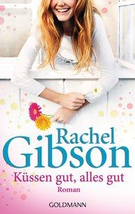 Rachel  Gibson - Küssen gut, alles gut