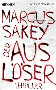 Marcus  Sakey - Der Auslöser