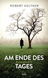 Robert  Hültner - Am Ende des Tages