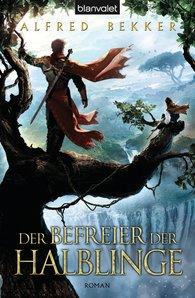 Alfred  Bekker - Der Befreier der Halblinge