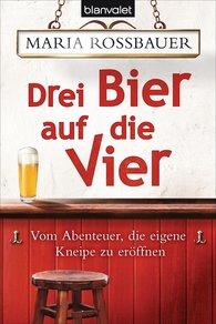 Maria  Rossbauer - Drei Bier auf die Vier