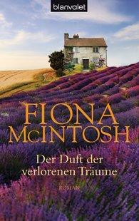 Fiona  McIntosh - Der Duft der verlorenen Träume