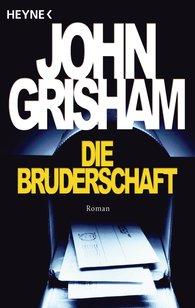 John  Grisham - Die Bruderschaft