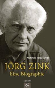 Matthias  Morgenroth - Jörg Zink. Eine Biographie