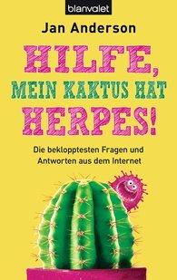 Jan  Anderson - Hilfe, mein Kaktus hat Herpes!