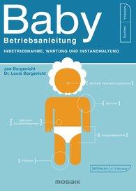 Joe  Borgenicht, Dr. Louis  Borgenicht - Baby - Betriebsanleitung