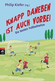 Philip  Kiefer  (Hrsg.) - Knapp daneben ist auch vorbei