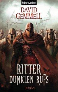 David A.  Gemmell - Ritter dunklen Rufs