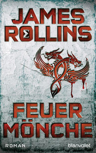 James  Rollins - Feuermönche - SIGMA Force