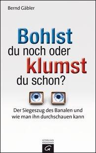 Bernd  Gäbler - Bohlst du noch oder klumst du schon?