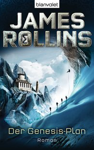 James  Rollins - Der Genesis-Plan - SIGMA Force