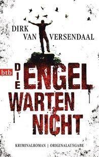 Dirk van Versendaal - Die Engel warten nicht