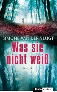 Simone  van der Vlugt - Was sie nicht weiß