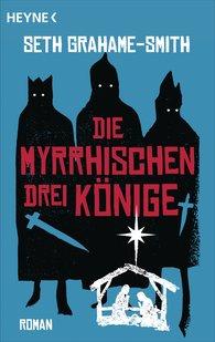 Seth  Grahame-Smith - Die myrrhischen drei Könige