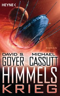 David S.  Goyer, Michael  Cassutt - Himmelskrieg