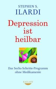 Stephen S. Ilardi - Depression ist heilbar