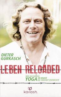 Dieter  Gurkasch - Leben Reloaded