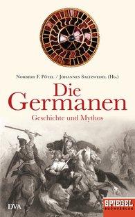 Norbert F.  Pötzl  (Hrsg.), Johannes  Saltzwedel  (Hrsg.) - Die Germanen