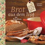 Gabriele  Redden Rosenbaum - Brot aus dem gusseisernen Topf