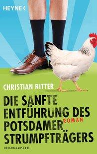 Christian  Ritter - Die sanfte Entführung des Potsdamer Strumpfträgers