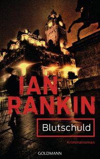 Ian  Rankin - Blutschuld - Inspector Rebus 6