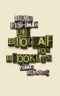 Boris  Fishman - Der Biograf von Brooklyn