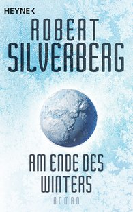 Robert  Silverberg - Am Ende des Winters