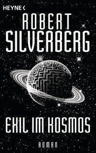 Robert  Silverberg - Exil im Kosmos