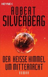 Robert  Silverberg - Der heiße Himmel um Mitternacht