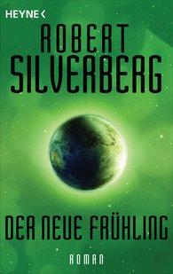 Robert  Silverberg - Der neue Frühling
