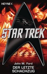 John M.  Ford - Star Trek: Der letzte Schachzug