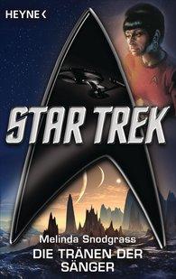 Melinda  Snodgrass - Star Trek: Die Tränen der Sänger