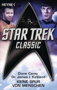 Diane  Carey, James I.  Kirkland - Star Trek - Classic: Keine Spur von Menschen