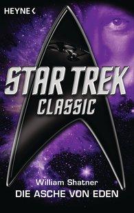 William  Shatner - Star Trek - Classic: Die Asche von Eden