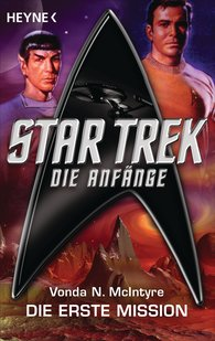 Vonda N.  McIntyre - Star Trek - Die Anfänge: Die erste Mission