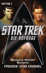Margaret Wander  Bonanno - Star Trek - Die Anfänge: Der Fremde vom Himmel