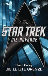 Diane  Carey - Star Trek - Die Anfänge: Die letzte Grenze