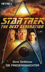 Gene  DeWeese - Star Trek - The Next Generation: Die Friedenswächter
