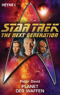 Peter  David - Star Trek - The Next Generation: Planet der Waffen