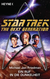 Michael Jan  Friedman - Star Trek - The Next Generation: Ein Ruf in die Dunkelheit