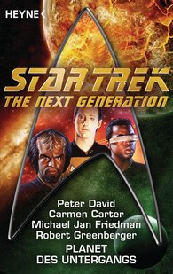 Carmen  Carter, Peter  David, Michael Jan  Friedman, Robert  Greenberger - Star Trek - The Next Generation: Planet des Untergangs