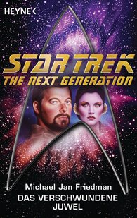 Michael Jan  Friedman - Star Trek - The Next Generation: Das verschwundene Juwel