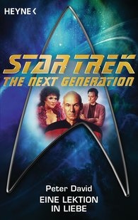Peter  David - Star Trek - The Next Generation: Eine Lektion in Liebe