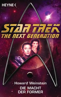 Howard  Weinstein - Star Trek - The Next Generation: Die Macht der Former