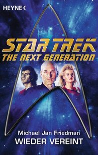 Michael Jan  Friedman - Star Trek - The Next Generation: Wieder vereint