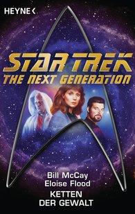 Bill  McCay, Eloise  Flood - Star Trek - The Next Generation: Ketten der Gewalt