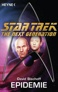 David  Bischoff - Star Trek - The Next Generation: Die Epidemie