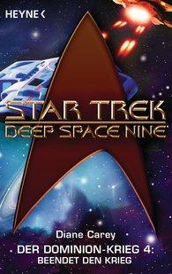 Diane  Carey - Star Trek - Deep Space Nine: Beendet den Krieg!